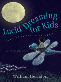 Lucid Dreaming for Kids: (and the curious of all ages)