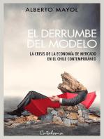 El derrumbe del modelo: La crisis de la economía de mercado en el Chile contemporáneo