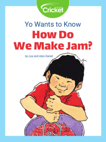 Yo Wants to Know: How Do We Make Jam?