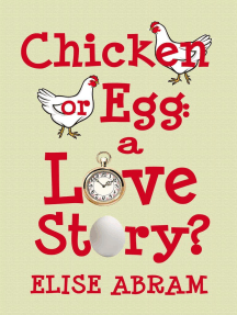Chicken or Egg: A Love Story?