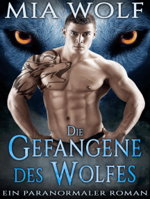 Die Gefangene des Wolfes: Wölfe von Wolf Mountain, #3