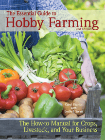 The Essential Guide to Hobby Farming: A How-To Manual for Crops, Livestock, and Your Business
