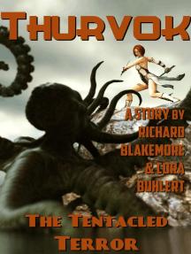 The Tentacled Terror: Thurvok, #10
