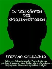 In den köpfen der großinvestoren: Reise zur Entdeckung der Psychologie der größten Investoren aller Zeiten durch Aphorismen, Biographien, Zitate und operative Analysen