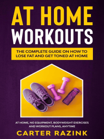 At Home Workouts: The Complete Guide on How to Lose Fat and Get Toned at Home