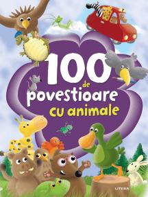 100 de povestioare cu animale uimitoare