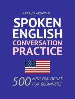 Spoken English Conversation Practice: 500 Mini-Dialogues for Beginners