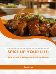 Spice Up Your Life!: Hot 'N Spicy Recipes to Cook at Home