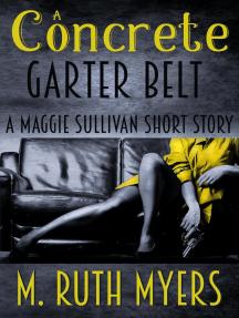 A Concrete Garter Belt: Maggie Sullivan mysteries