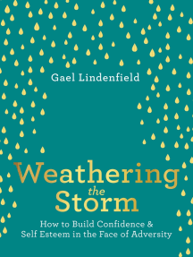 Weathering the Storm: How to Build Confidence and Self Belief in the Face of Adversity