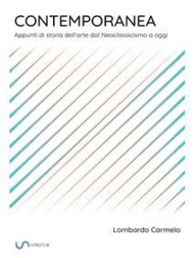 Contemporanea: Appunti di storia dell'arte dal Neoclassicismo a oggi