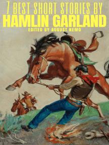 7 best short stories by Hamlin Garland