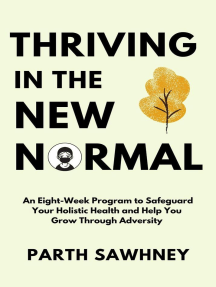 Thriving in the New Normal: An Eight-Week Program to Safeguard Your Holistic Health and Help You Grow Through Adversity