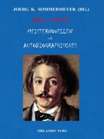 Paul Heyses Meisternovellen und Autobiographisches: L'Arrabbiata, Andrea Delfin, Die Einsamen, Der letzte Zentaur, Jugenderinnerungen und Bekenntnisse