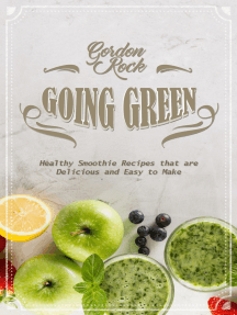 Going Green: Healthy Smoothie Recipes that Are Delicious and Easy to Make