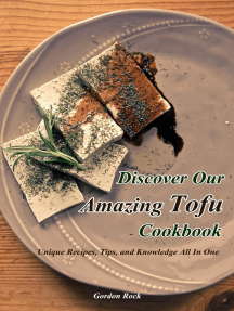 Discover Our Amazing Tofu Cookbook: Unique Recipes, Tips, and Knowledge All in One