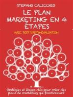 Le plan marketing en 4 étapes: Stratégies et étapes clés pour créer des plans de marketing qui fonctionnent