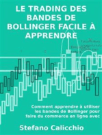 Le trading des bandes de bollinger facile à apprendre: Comment apprendre à utiliser les bandes de bollinger pour faire du commerce en ligne avec succès