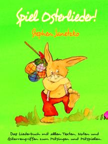 Spiel Osterlieder! Die schönsten neuen Kinderlieder zu Ostern: Das Liederbuch mit allen Texten, Noten und Gitarrengriffen zum Mitsingen und Mitspielen