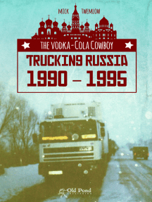 Vodka-Cola Cowboy, The: Trucking Russia 1990 - 1995