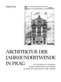 Architektur der Jahrhundertwende in Prag: Zur Geschichte der Architektur zwischen Eklektizismus und Moderne im Spiegel der Sanierung der Prager Altstadt