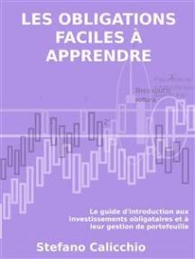 Les obligations faciles à apprendre: Le guide d'introduction aux investissements obligataires et à leur gestion de portefeuille