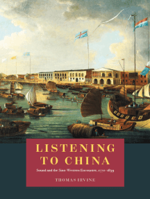 Listening to China: Sound and the Sino-Western Encounter, 1770-1839