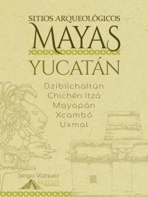 Sitios Arqueológicos Mayas - Yucatán: Sitios Arqueológicos Mayas, #1