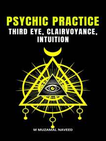 Psychic Practice Third Eye, Clairvoyance, Intuition