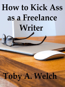 How to Kick Ass as a Freelance Writer