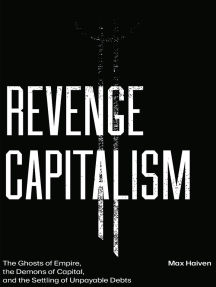 Revenge Capitalism: The Ghosts of Empire, the Demons of Capital, and the Settling of Unpayable Debts