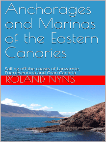 Anchorages and Marinas of the Eastern Canaries: Sailing off the Coasts of Lanzarote, Fuerteventura and Gran Canaria