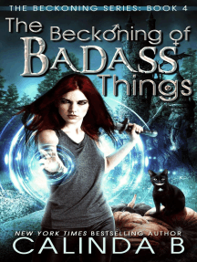 The Beckoning of Badass Things: The Beckoning Series, #4