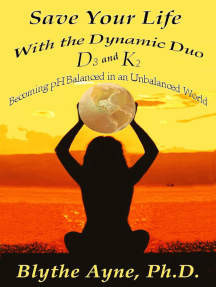 Save Your Life with the Dynamic Duo D3 and K2: How to Save Your Life, #5