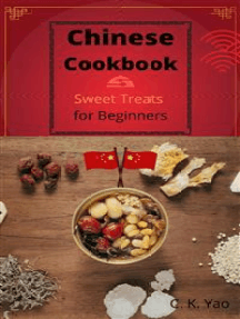 Chinese Cookbook: Sweet Treats for beginners