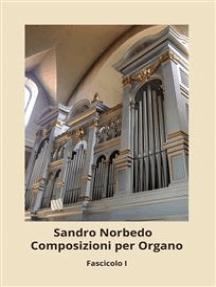 Composizioni Per Organo - Fascicolo I