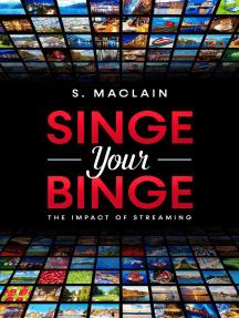 Singe Your Binge