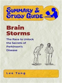 Summary & Study Guide - Brain Storms: The Race to Unlock the Secrets of Parkinson'sDisease