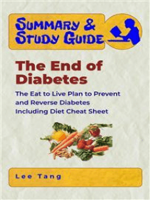 Summary & Study Guide - The End of Diabetes: The Eat to Live Plan to Prevent and Reverse Diabetes - Including Diet Cheat Sheet