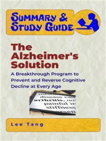 Summary & Study Guide - The Alzheimer's Solution: A Breakthrough Program to Prevent and Reverse Cognitive Decline at Every Age
