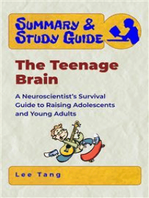 Summary & Study Guide - The Teenage Brain: A Neuroscientist's Survival Guide to Raising Adolescents and Young Adults