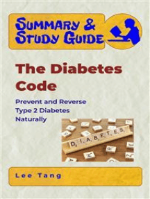 Summary & Study Guide - The Diabetes Code: Prevent and Reverse Type 2 Diabetes Naturally