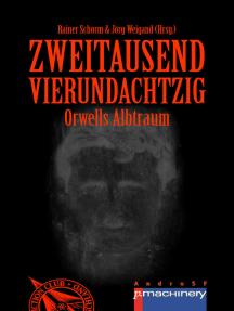 ZWEITAUSENDVIERUNDACHTZIG: Orwells Albtraum