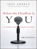 When the Headline Is You: An Insider's Guide to Handling the Media