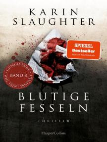 Blutige Fesseln: Ein Will Trent-Roman. Thriller