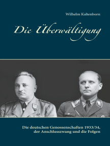 Die Überwältigung: Die deutschen Genossenschaften 1933/34, der Anschlusszwang und die Folgen