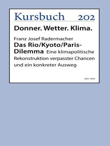 Das Rio/Kyoto/Paris-Dilemma: Eine klimapolitische Rekonstruktion verpasster Chancen und ein konkreter Ausweg