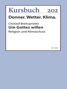 Um Gottes willen: Religion und Klimaschutz