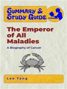 Summary & Study Guide - The Emperor of All Maladies: ABiography of Cancer