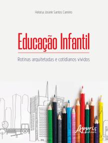 Educação Infantil: Rotinas Arquitetadas e Cotidianos Vividos